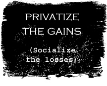 privatize-gains-socialize-l.jpg